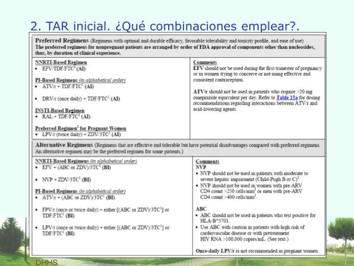 2. TAR inicial. ¿Qué combinaciones emplear?.