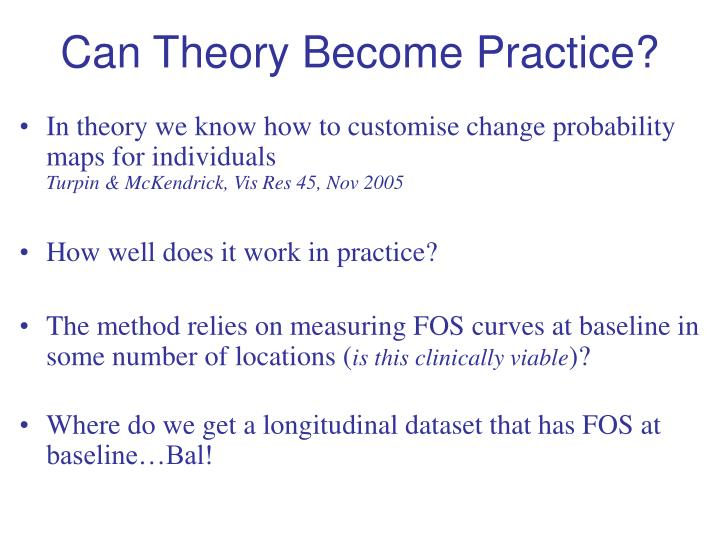 Can theory become practice