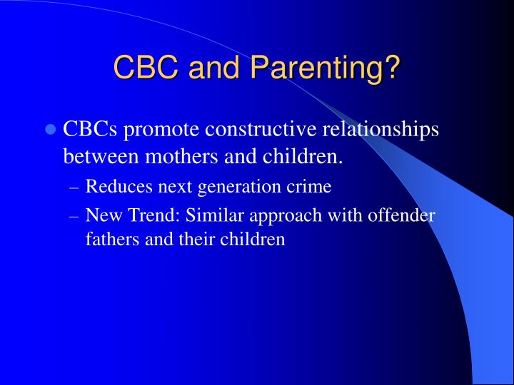 CBC and Parenting?