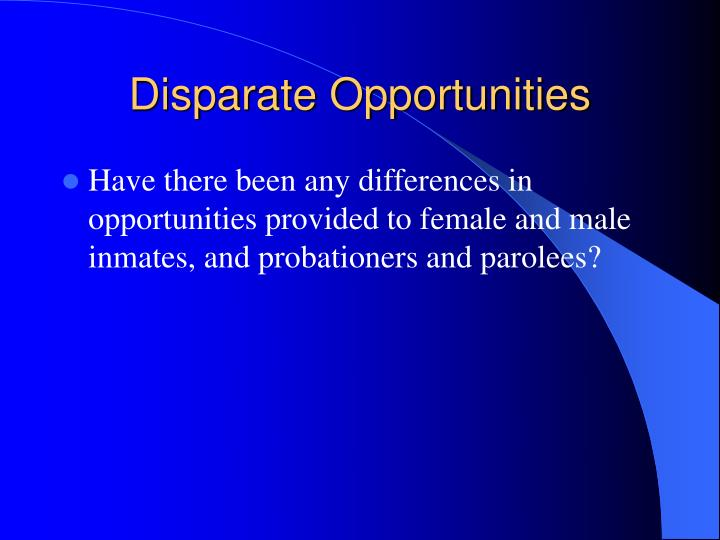 Disparate Opportunities