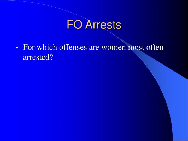 FO Arrests