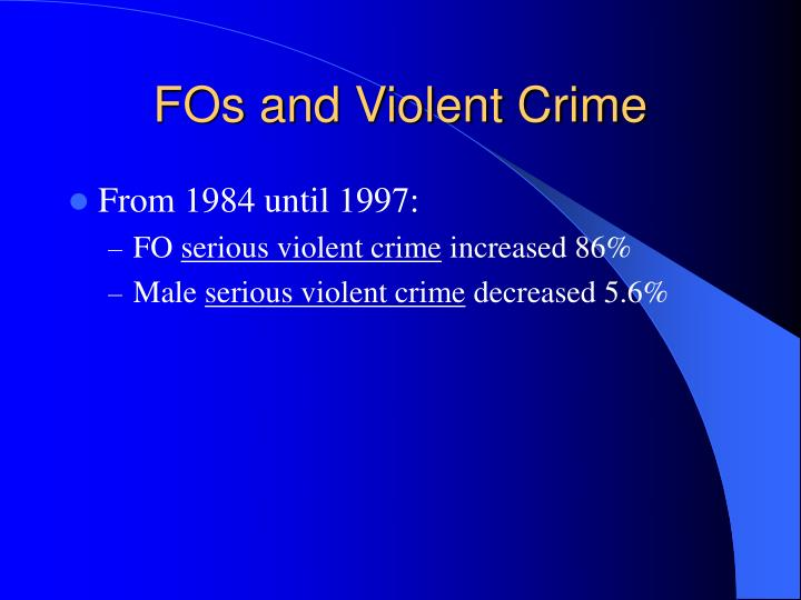 FOs and Violent Crime