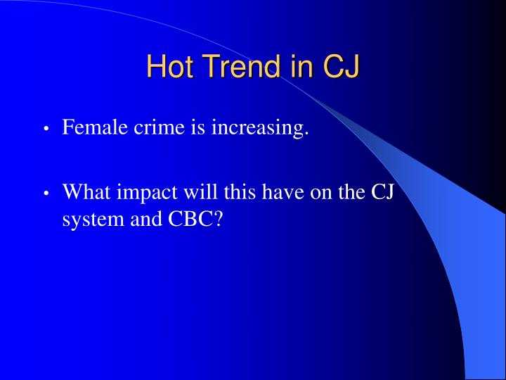 Hot Trend in CJ