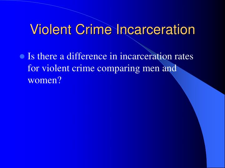 Violent Crime Incarceration