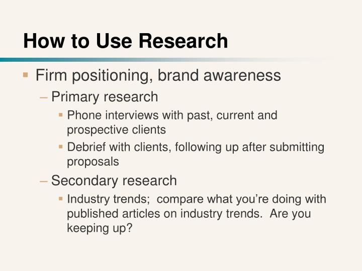 How to Use Research