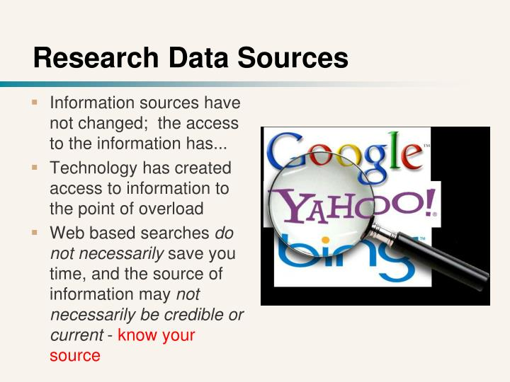 Information sources have not changed;  the access to the information has...