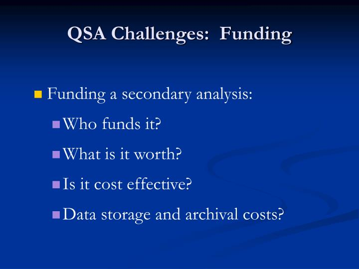 QSA Challenges:  Funding