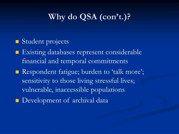 Why do QSA (con't.)?