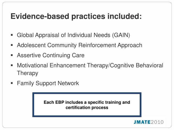 Each EBP includes a specific training and certification process