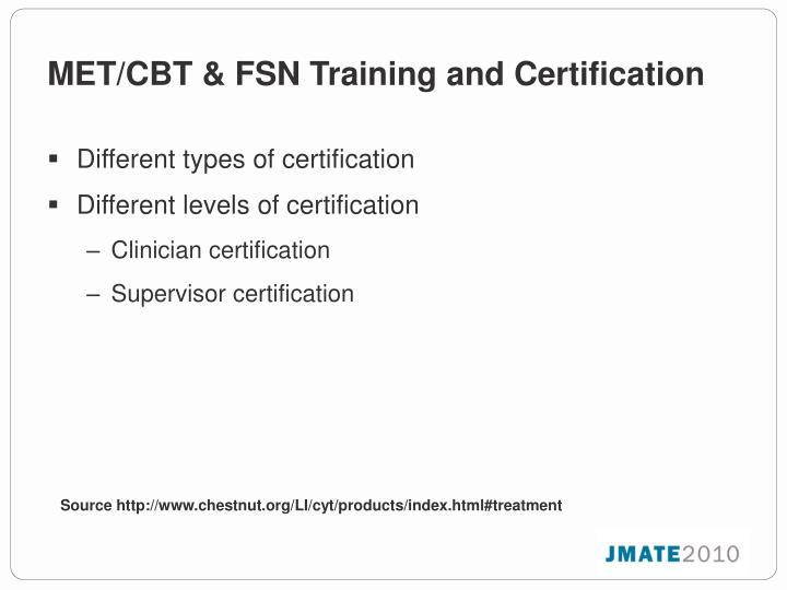 MET/CBT & FSN Training and Certification