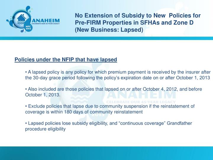 No Extension of Subsidy to New  Policies for Pre-FIRM Properties in SFHAs and Zone D (New Business: Lapsed)
