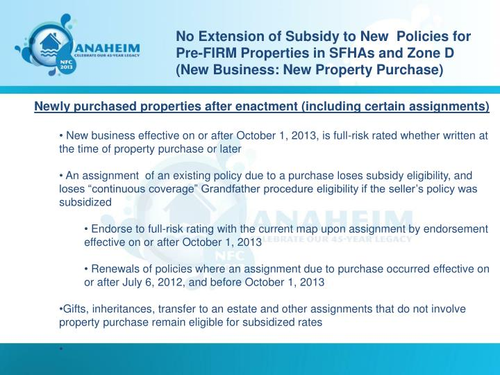 No Extension of Subsidy to New  Policies for Pre-FIRM Properties in SFHAs and Zone D (New Business: New Property Purchase)