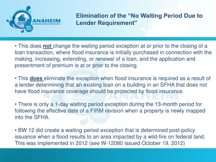 "Elimination of the ""No Waiting Period Due to Lender Requirement"""