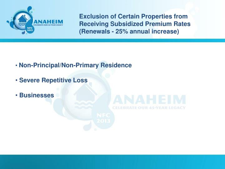 Exclusion of Certain Properties from Receiving Subsidized Premium Rates (Renewals - 25% annual increase)