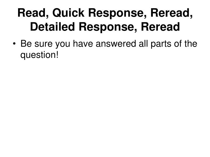 Read, Quick Response, Reread, Detailed Response, Reread
