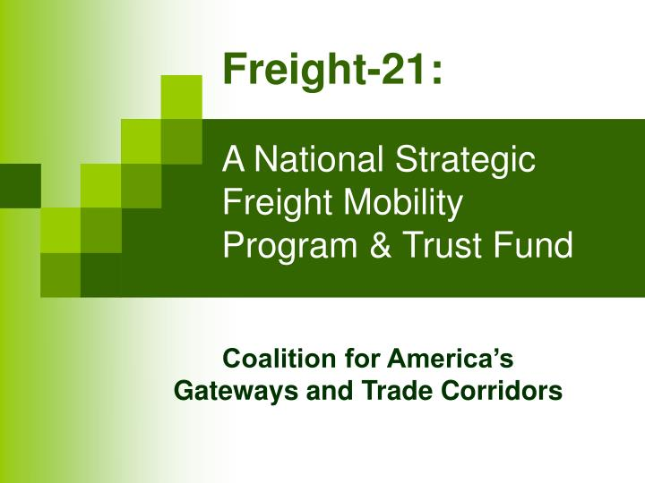 Freight 21 a national strategic freight mobility program trust fund