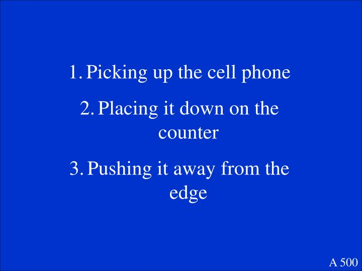 Picking up the cell phone