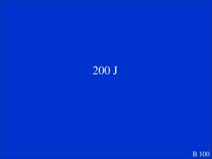 200 J