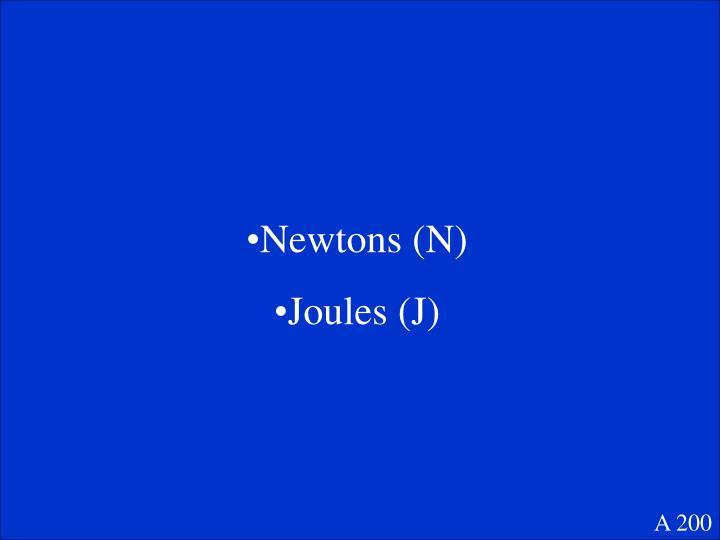 Newtons (N)