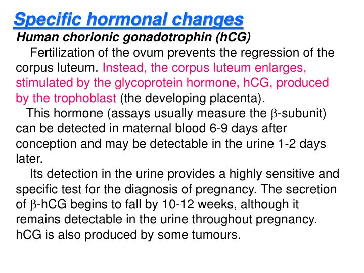 Specific hormonal changes