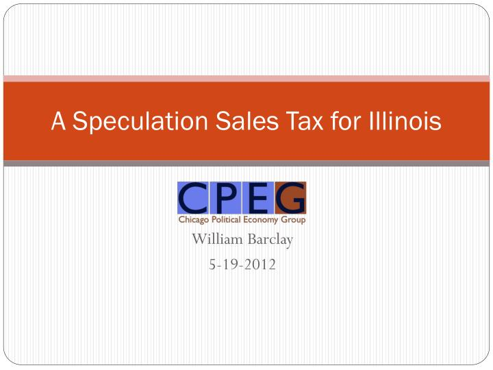 A speculation sales tax for illinois