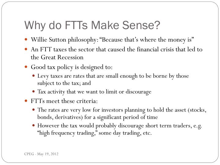 Why do FTTs Make Sense?
