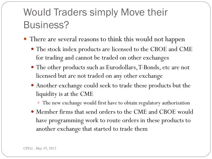Would Traders simply Move their Business?