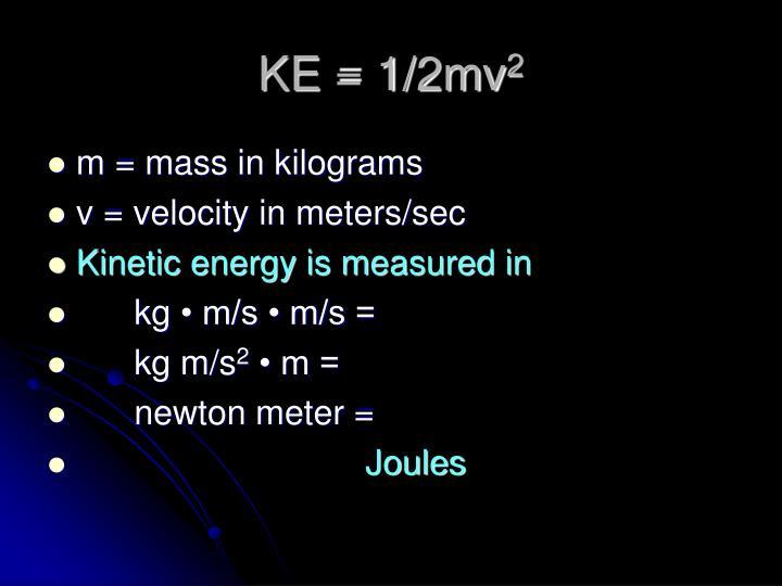 KE = 1/2mv