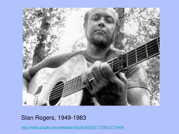 Stan Rogers, 1949-1983