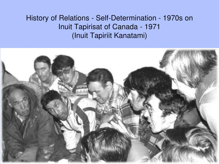 History of Relations - Self-Determination - 1970s on