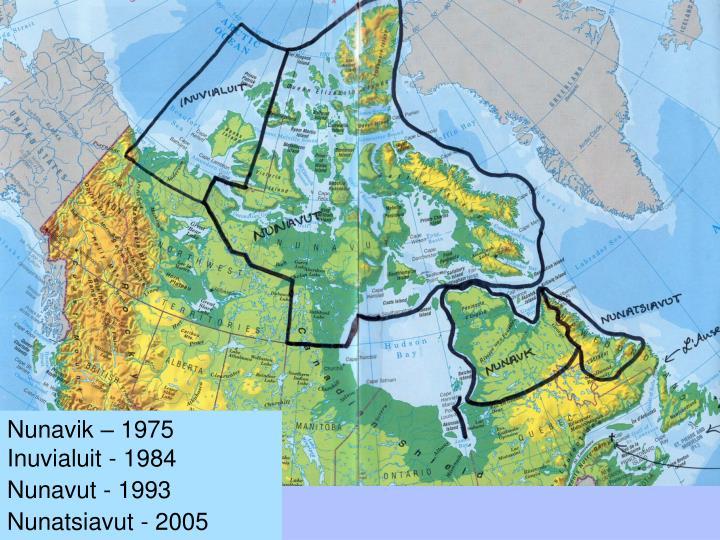 Nunavik – 1975 Inuvialuit - 1984