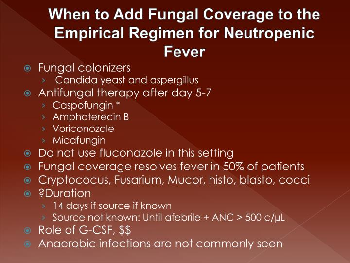 When to Add Fungal Coverage to the Empirical Regimen for Neutropenic Fever