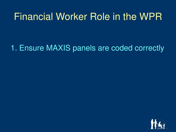 Financial Worker Role in the WPR