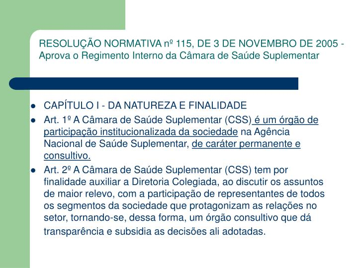 RESOLUÇÃO NORMATIVA nº 115, DE 3 DE NOVEMBRO DE 2005 - Aprova o Regimento Interno da Câmara de Saúde Suplementar