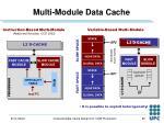 multi module data cache