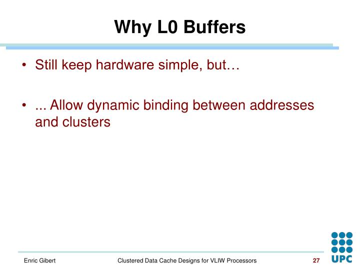 Why L0 Buffers
