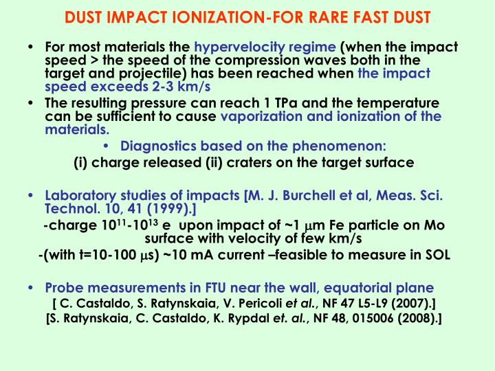 DUST IMPACT IONIZATION-FOR RARE FAST DUST