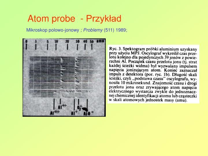 Atom probe  - Przykład