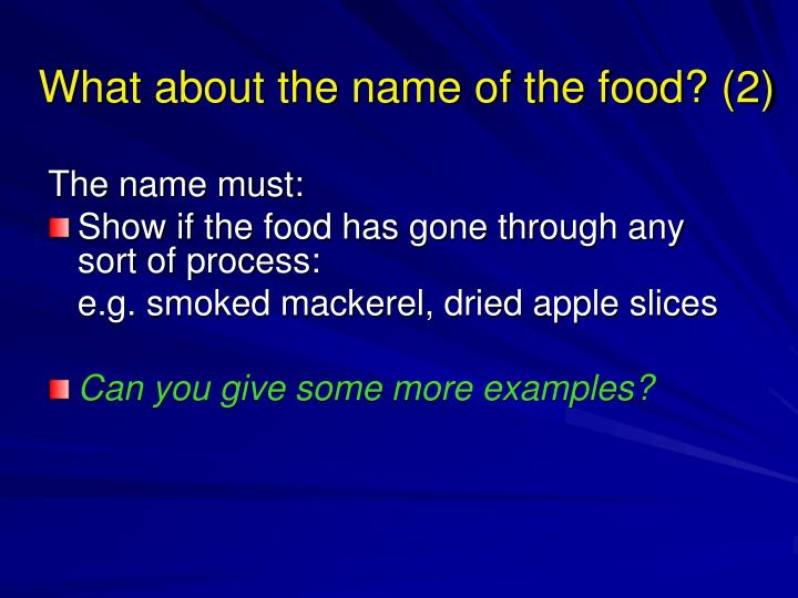 What about the name of the food? (2)