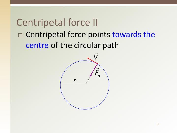 Centripetal force II