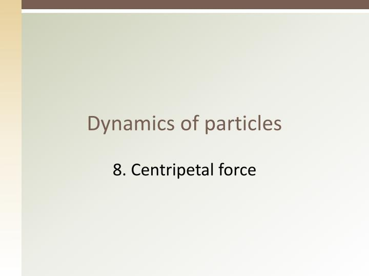 Dynamics of particles