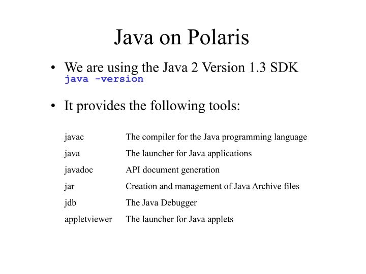 We are using the Java 2 Version 1.3 SDK