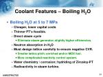 coolant features boiling h 2 o