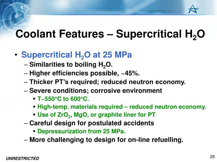 Coolant Features – Supercritical H
