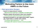 motivating factors to use more hwr s in the future1