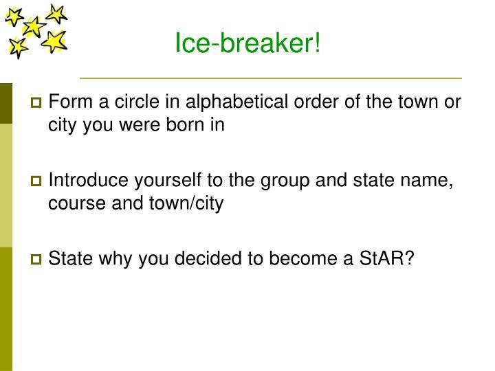 Ice-breaker!