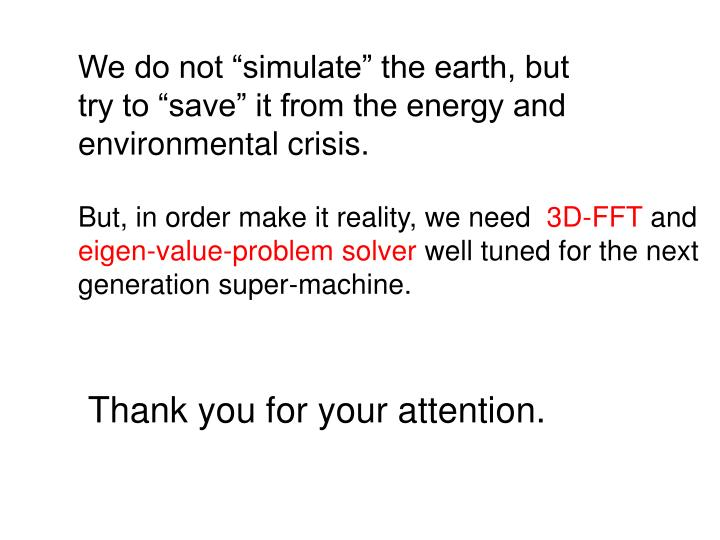 "We do not ""simulate"" the earth, but"