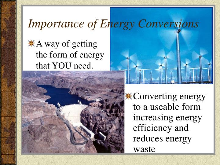 Importance of Energy Conversions