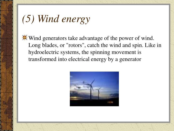 (5) Wind energy
