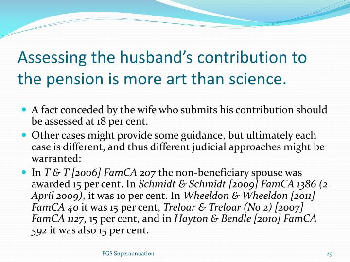 Assessing the husband's contribution to the pension is more art than science.
